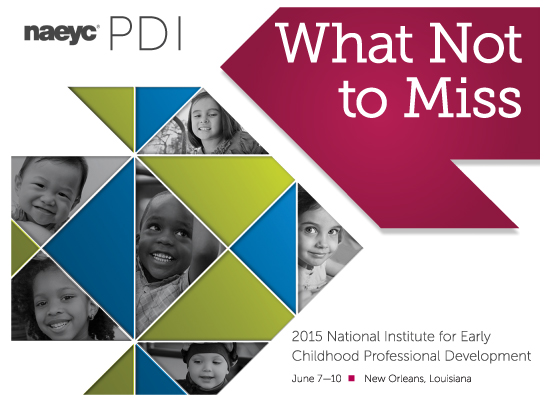What Not to Miss at the 2015 NAEYC Institute