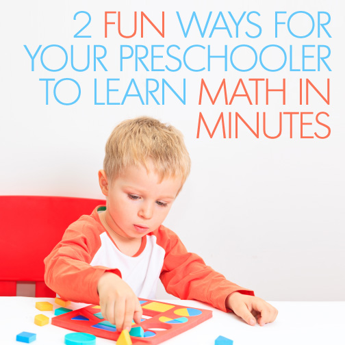 2 Fun Ways for Your Preschooler to Learn Math in Minutes