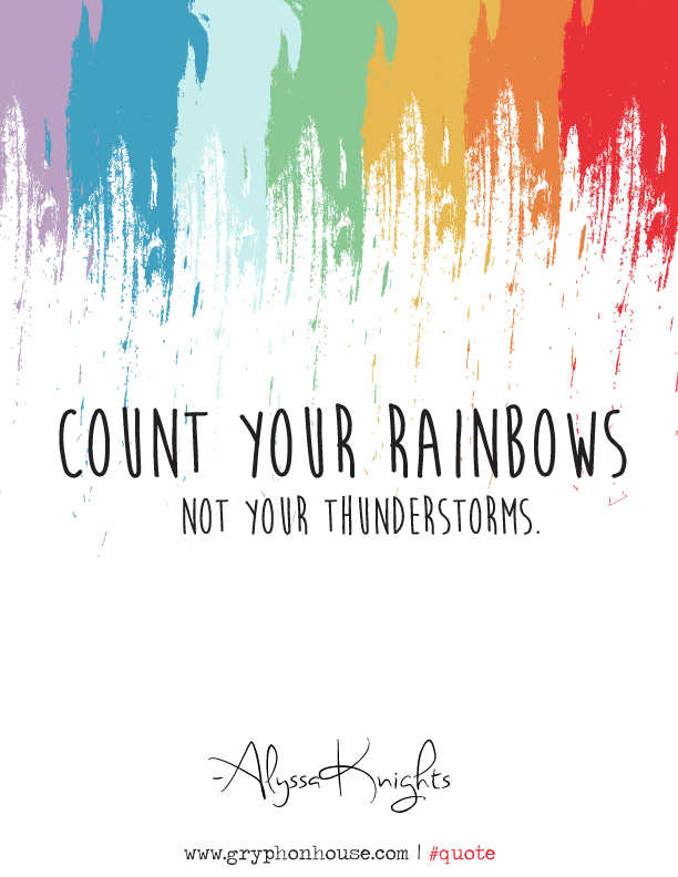 Quote Of The Week Alyssa Knights Count Rainbows