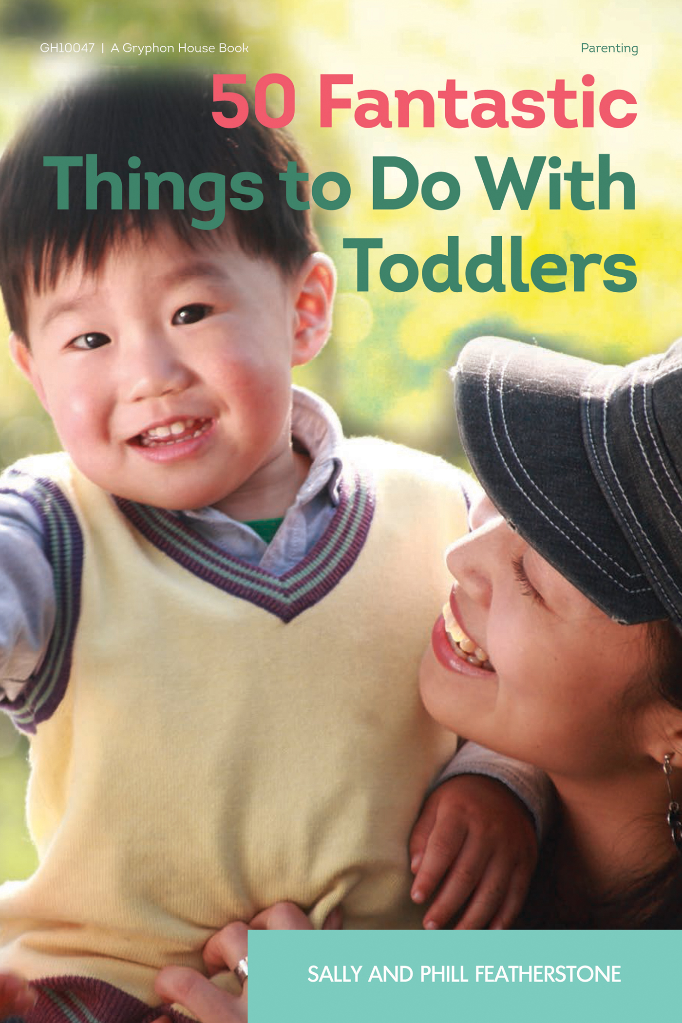 50 Fantastic Things to Do With Toddlers | Gryphon House