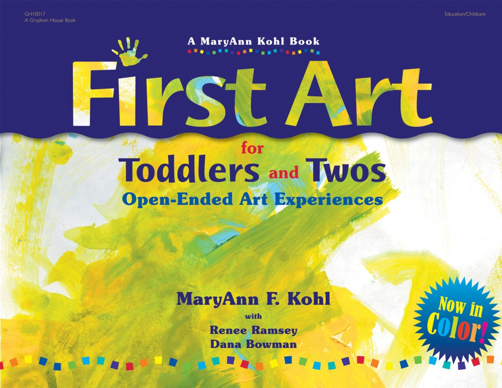 First Art for Toddlers and Twos | Gryphon House
