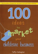 100 Ideas to Market Your Childcare Business