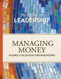 The Art of Leadership: Managing Money in Early Childhood Organizations