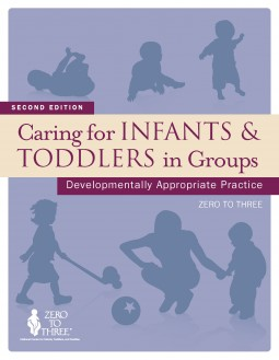 Caring for Infants and Toddlers in Groups, 2nd Edition