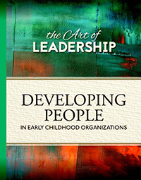 The Art of Leadership: Developing People in Early Childhood Organizations