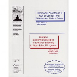 Homework Assistance & Out-of-School Time: Filling the Need and Finding the Balance AND Literacy