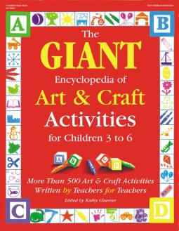 The GIANT Encyclopedia of Art & Craft Activities for Children 3 to 6