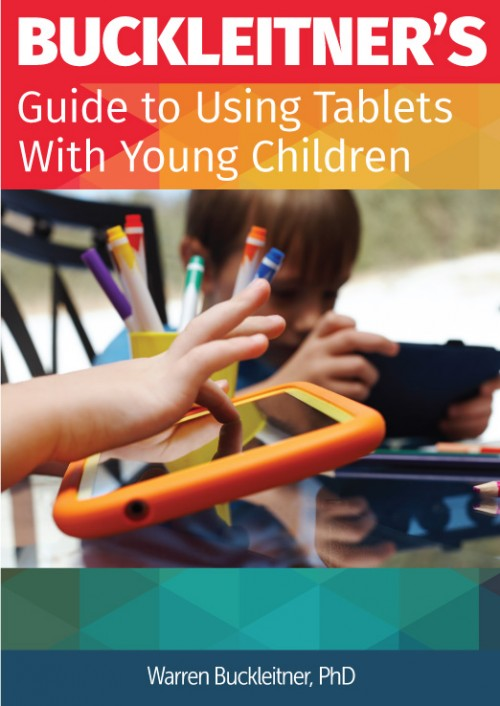 Buckleitner's Guide to Using Tablets with Young Children