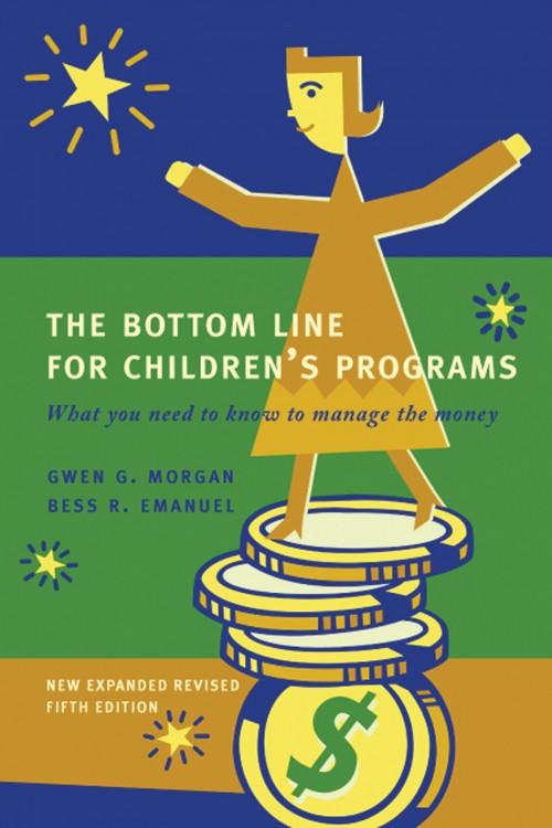 Bottom Line for Children\'s Programs, Revised | Gryphon House