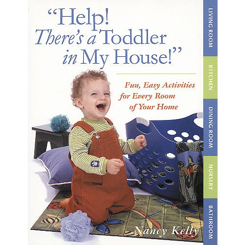 Help! There's a Toddler in My House!