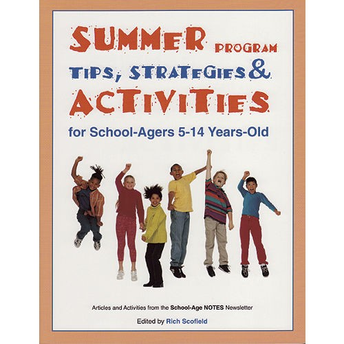 Summer Program Tips, Strategies, and Activities for School-Agers 5-14 Years Old
