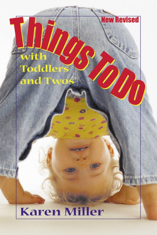 Things to Do with Toddlers and Twos - Revised Ed.