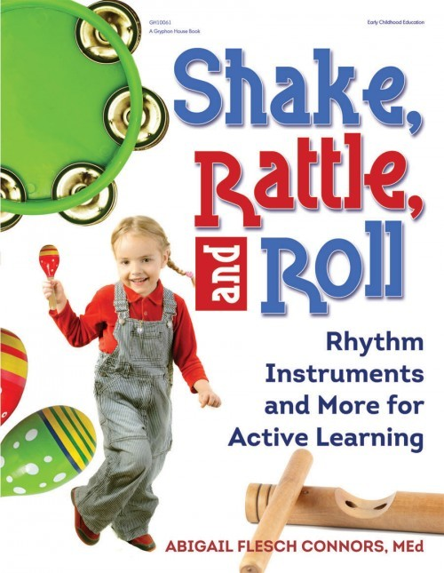 "Gryphon House announces ""Shake, Rattle, and Roll"""