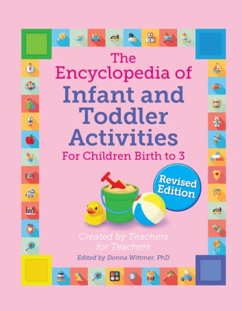 Gryphon House Releases Encyclopedia of Infant and Toddler Activities, revised