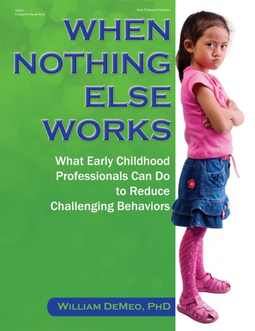 "Dealing with Challenging Behaviors ""When Nothing Else Works"""