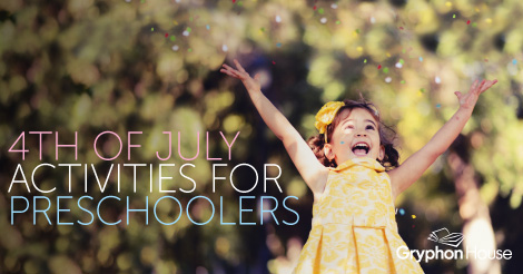 Fourth of July Activities for Preschoolers | Gryphon House