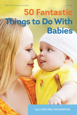 50 Fantastic Things to Do With Babies | Gryphon House