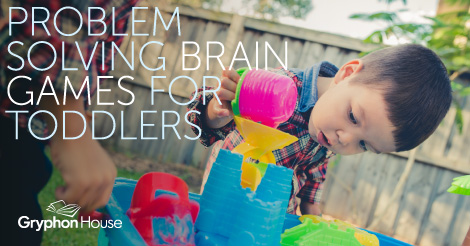 Problem Solving Brain Games for Toddlers | Gryphon House
