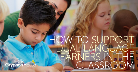 How to Support Dual Language Learners in Your Classroom | Gryphon House