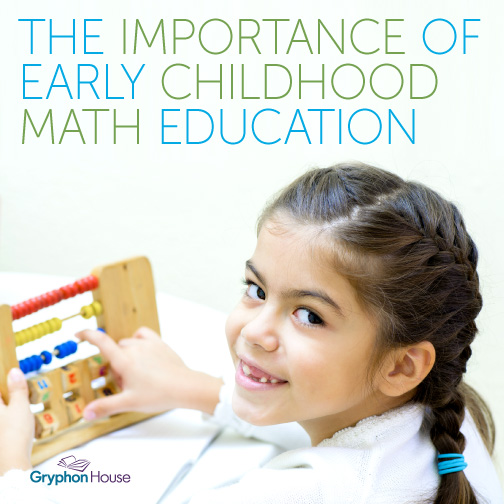 Early Childhood Mathematics Importance | Gryphon House