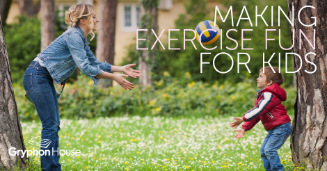 Making Exercise Fun for Kids | Gryphon House