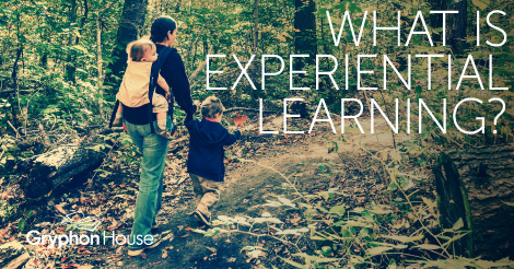 Experiential Learning | Gryphon House
