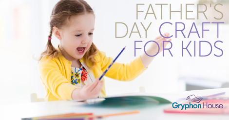 Father's Day Crafts | Gryphon House