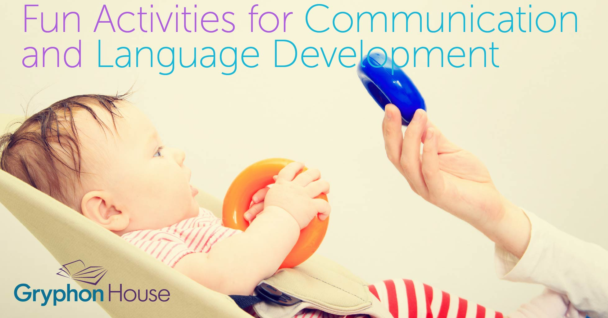 Fun Activities for Communication and Language Development | Gryphon House
