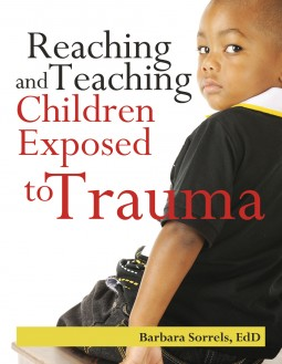 Reaching and Teaching Children Exposed to Trauma | Gryphon House