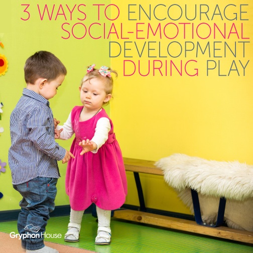 3 Ways to Encourage Social-Emotional Development During Play