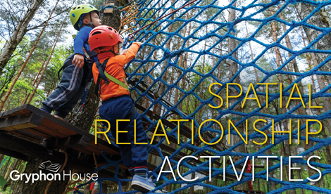 Spatial Relationship Activities | Gryphon House