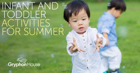 Infant and Toddler Activities for Summer | Gryphon House