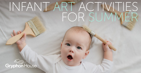 Infant Art Activities for Summer | Gryphon Hous