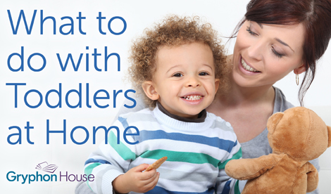 What to do with toddlers at home