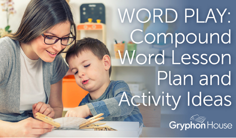 Word Play: Compound Word Lesson Plan & Activity Ideas