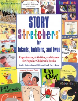 Story S-t-r-e-t-c-h-e-r-s for Infants, Toddlers, and Twos | Gryphon House