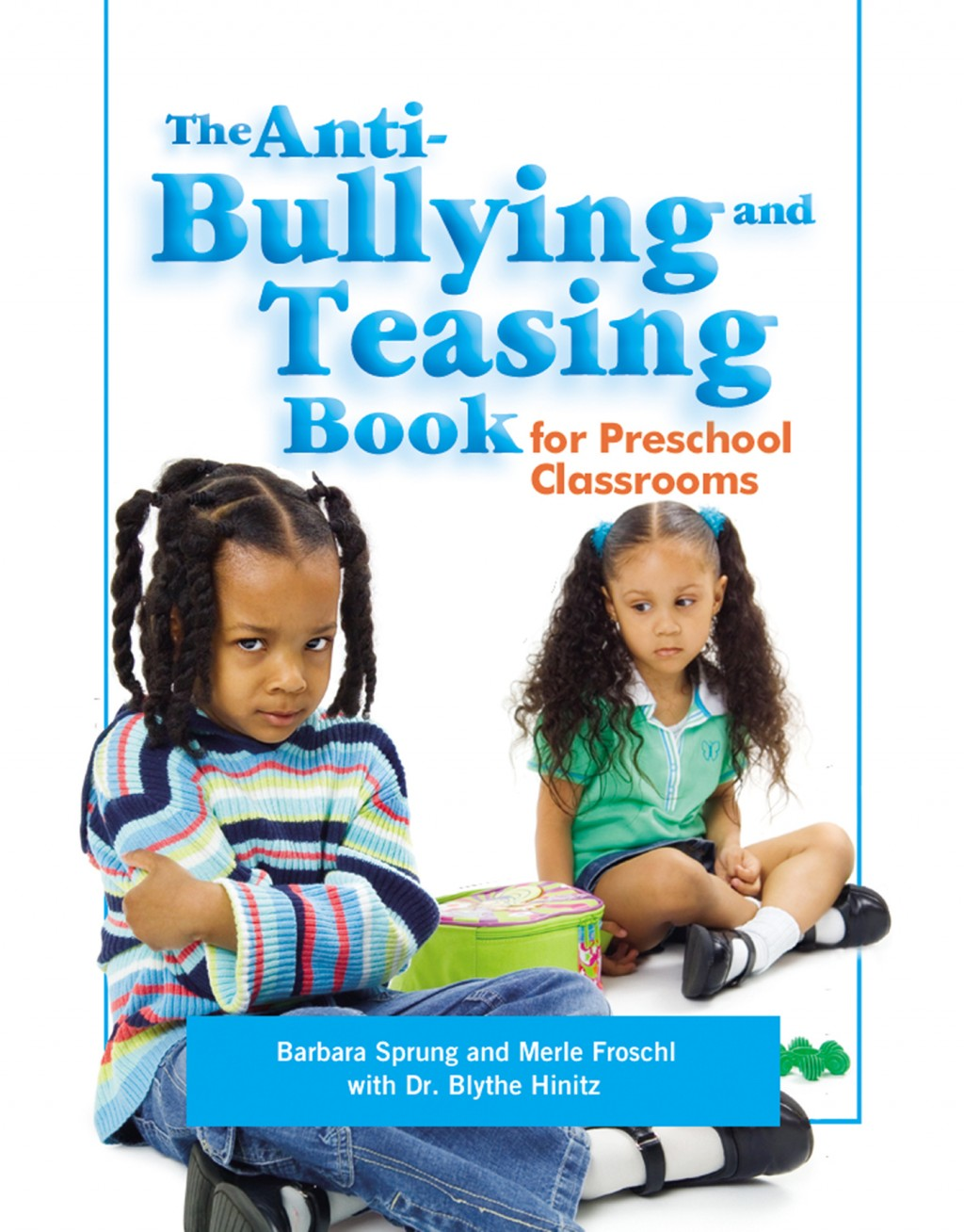 The Anti-Bullying and Teasing Book | Gryphon House