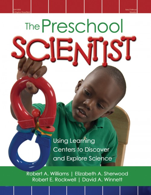 The Preschool Scientist | Gryphon House