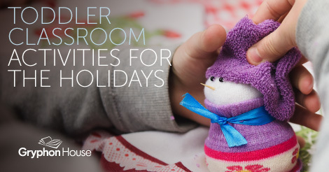 Toddler Classroom Activities for the Holidays